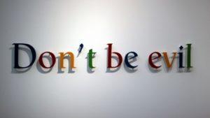 Don't Be Evil. Google.
