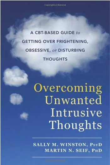 Book Review: Overcoming Unwanted Intrusive Thoughts